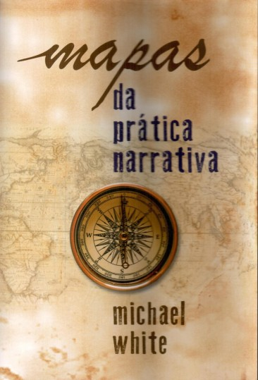 AS PRÁTICAS NARRATIVAS DE MICHAEL WHITE